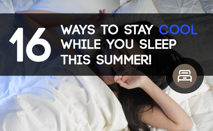 16 Ways To Stay Cool While You Sleep This Summer